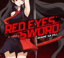Red Eyes Sword – Akame ga Kill ! – アカメが斬る!